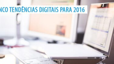 Tendências digitais para 2016