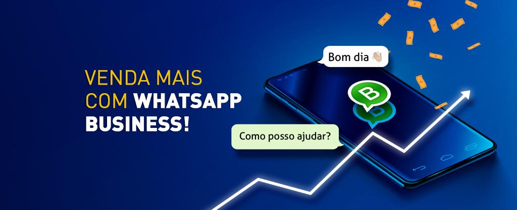 Vender mais com o Whatsapp Business